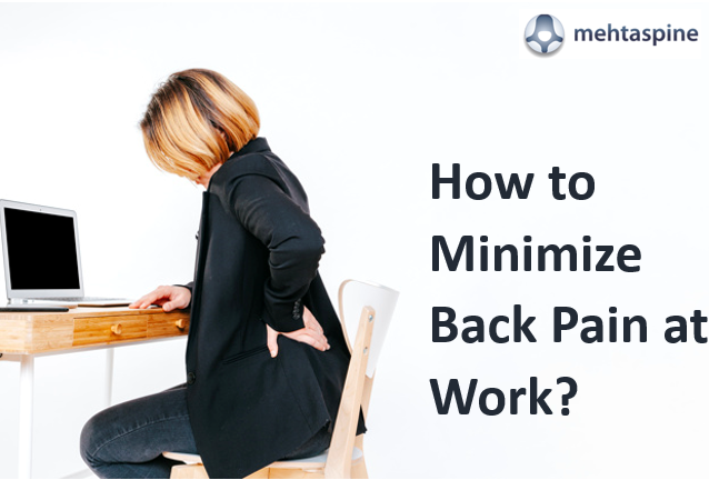 How to Minimize Back Pain at Work by Dr Mehta